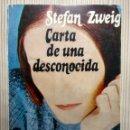 Libros: CARTA DE UNA DESCONOCIDA - STEFAN ZWEIG. Lote 160731166