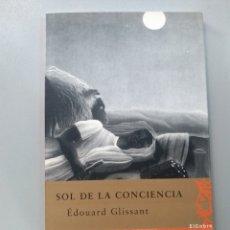 Libros: SOL DE LA CONCIENCIA DE ÉDOUARD GLISSANT. Lote 221983205