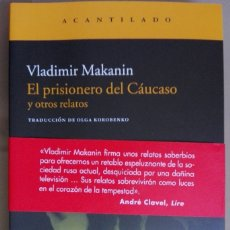 Livres: EL PRISIONERO DEL CAUCASO, VLADIMIR MAKANIN, EL ACANTILADO (2011). Lote 168285856