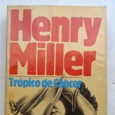Libros: TRÓPICO DE CÁNCER – HENRY MILLER. Lote 171333093