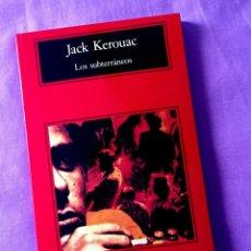 Libros: LOS SUBTERRÁNEOS / JACK KEROUAC / EDITORIAL ANAGRAMA, 2006 / PRÓLOGO DE HENRY MILLER / ENVÍO GRATIS. Lote 173983745