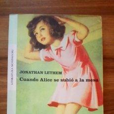 Livros: CUANDO ALICE SE SUBIÓ A LA MESA - LETHEM, JONATHAM. Lote 175332360