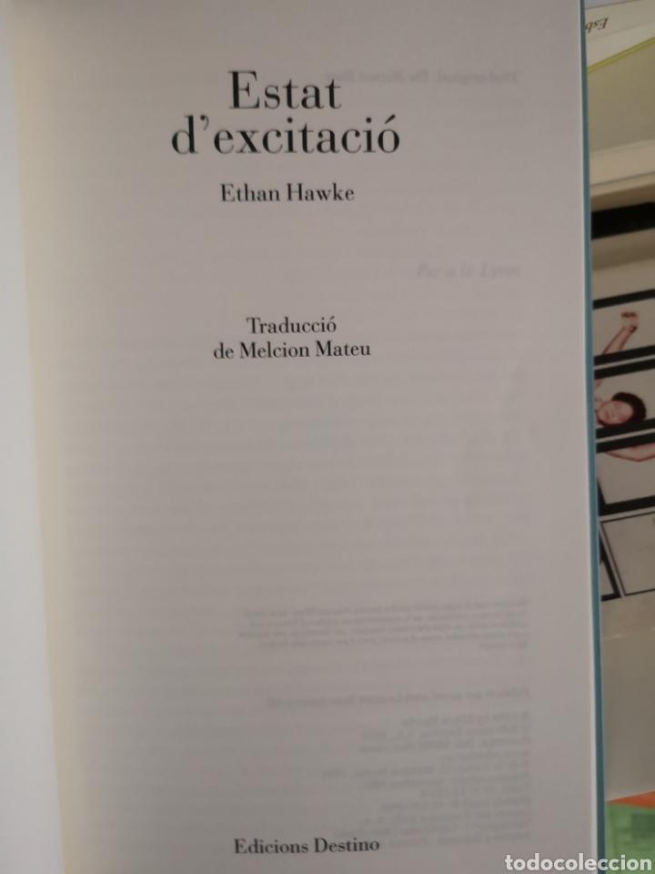 Libros: HAWKE, Ethan: Estat d'excitació. Trad. Melcion Mateu. Destino, 1a ed. Barcelona, 2001. - Foto 4 - 179081278