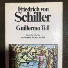Libros: GUILLERMO TELL, FRIEDRICH VON SCHILLER, 1982. Lote 181345878