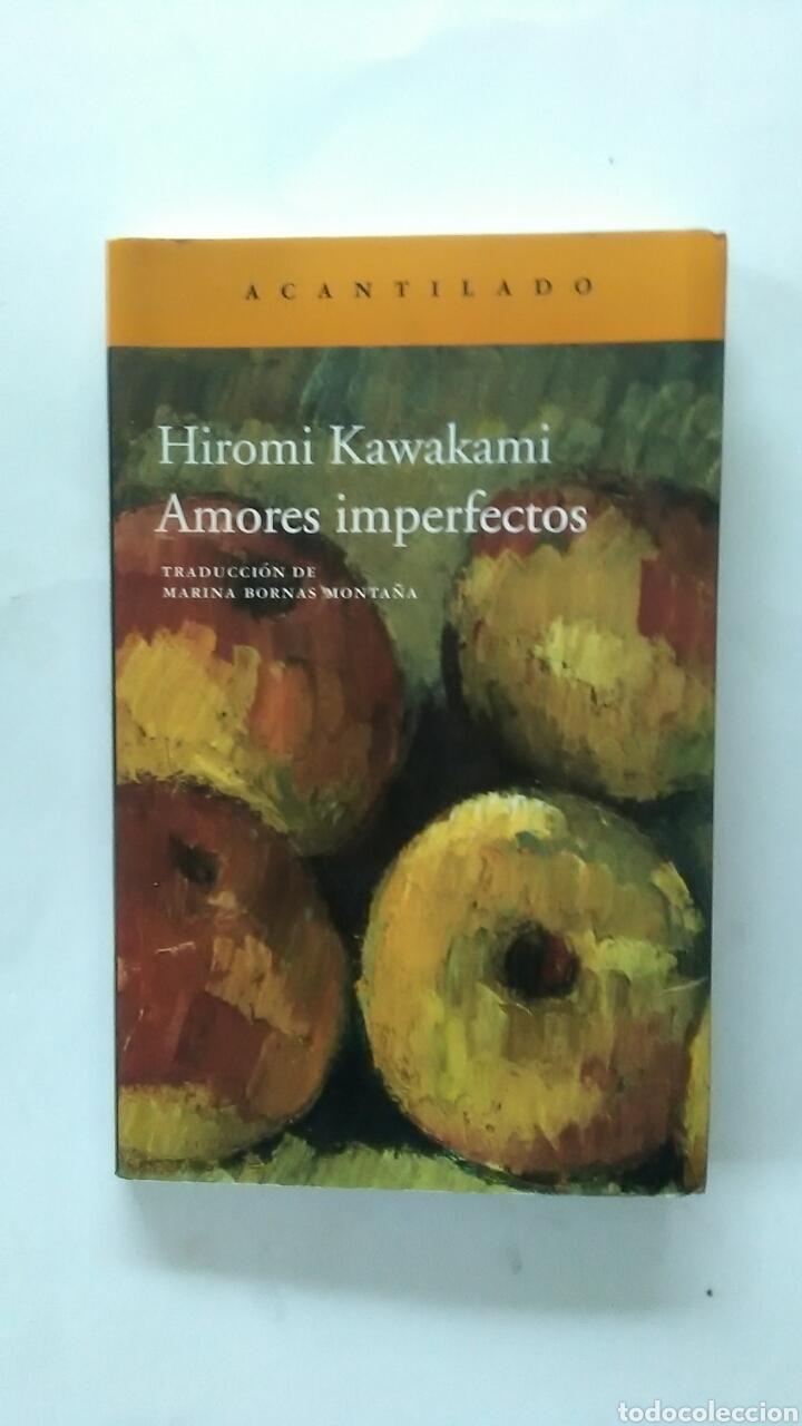AMORES IMPERFECTOS. HIROMI KAWAKAMI. EDITORIAL ACANTILADO. (Libros Nuevos - Literatura - Narrativa - Clásicos Universales)