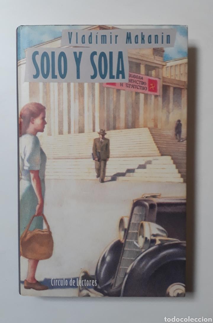 SOLO Y SOLA, DE VLADIMIR MAKANIN (Libros Nuevos - Literatura - Narrativa - Clásicos Universales)
