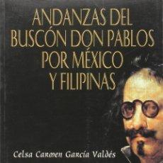 Libros: ANDANZAS DEL BUSCÓN DON PABLOS POR MÉXICO Y FILIPINAS (C.C. GARCÍA VALDÉS) EUNSA 1998. Lote 237166445
