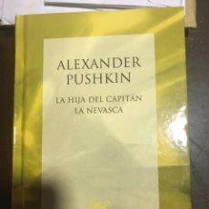 Libros: ALEXANDER PUSHKIN LA HIJA DEL CAPITÁN. Lote 183426143