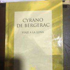 Libros: CYRANO DE BERGERAC VIAJE A LA LUNA. Lote 183426245