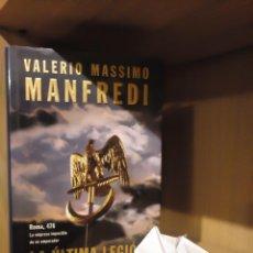 Libros: LA ÚLTIMA LEGIÓN - VALERIO MASSIMO MANFREDI - GRIJALBO. Lote 185706747