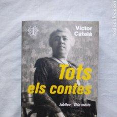 Libros: TOTS ELS CONTES - VÍCTOR CATALÀ. JUBILEU, VIDA MÒLTA. 1A EDICIÓ. CLUB EDITOR, 2018.. Lote 208429707