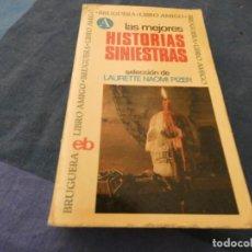 Libros: LIBRO MENOS DE 500 GRAMOS BRUGUERA LAS MEJORES HISTORIAS SINIESTRAS. Lote 193713447