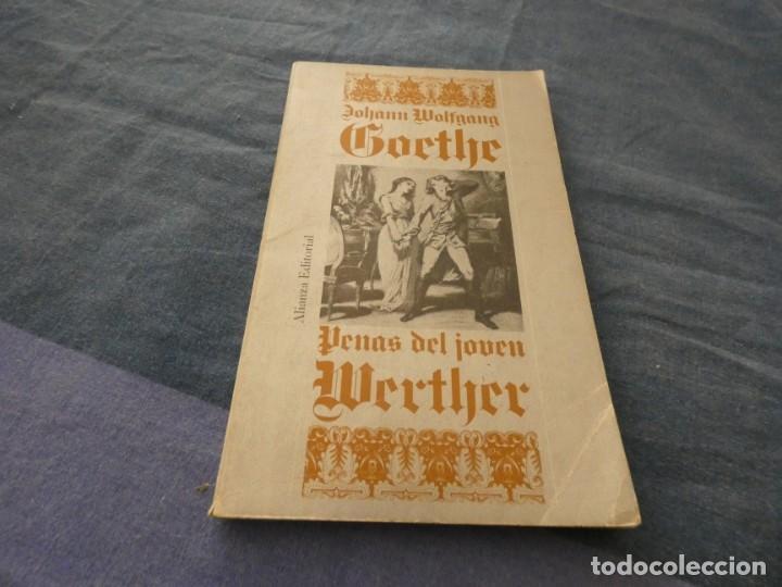 LIBRO MENOS DE 500 GRAMOS PENAS DEL JOVEN WERTHER EN ALIANZA (Libros Nuevos - Literatura - Narrativa - Clásicos Universales)