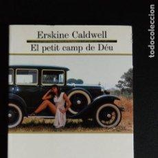 Libros: 5- ERSKINE CALDWELL - EL PETIT CAMP DE DÉU (TRAD. MAANUEL DE PEDROLO) - ED. 62, 1994. Lote 198333767