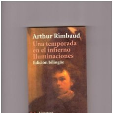 Libros: ARTHUR RIMBAUD: UNA TEMPORADA EN EL INFIERNO. ILUMINACIONES.. Lote 199211570
