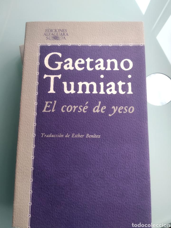 EL CORSÉ DE YESO - GAETANO TUMIATI (ALFAGUARA) (NUEVO) (Libros Nuevos - Literatura - Narrativa - Clásicos Universales)