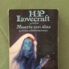 Libros: H.P. LOVECRAFT Y OTROS/ MUERTE CON ALAS Y OTRAS COLABORACIONES. Lote 205264797