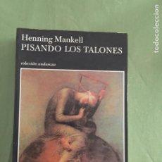 Libros: PISANDO LOS TALONES HENNING MANKELL COLECCION ANDANZAS. Lote 205267552