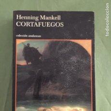 Libros: CORTAFUEGOS HENNING MANKELL COLECCION ANDANZAS. Lote 205267676