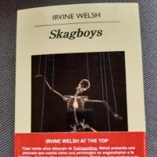 Libros: IRVINE WELLSH. SKAGBOYS. Lote 206409600