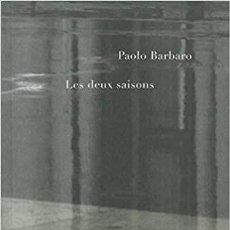 Libros: PAOLO BARBARO - LES DEUX SAISONS. Lote 206958083