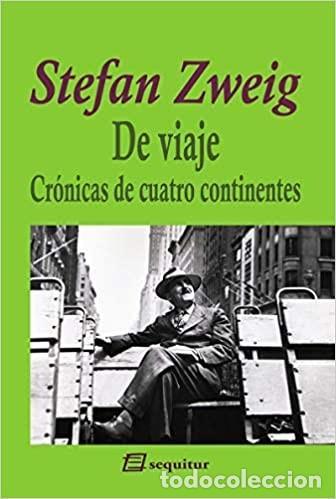 STEFAN ZWEIG - DE VIAJE - CRÓNICAS DE CUATRO CONTINENTES (CAJA 5 LIBROS) (Libros Nuevos - Literatura - Narrativa - Clásicos Universales)