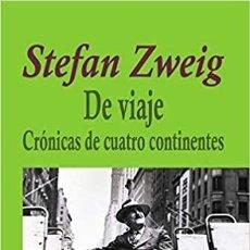 Libros: STEFAN ZWEIG - DE VIAJE - CRÓNICAS DE CUATRO CONTINENTES (CAJA 5 LIBROS). Lote 206972646