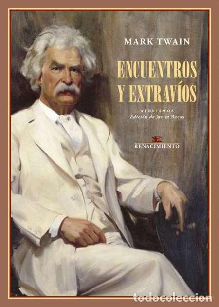 ENCUENTROS Y EXTRAVÍOS. MARK TWAIN.-NUEVO (Libros Nuevos - Literatura - Narrativa - Clásicos Universales)