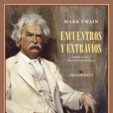 Libros: ENCUENTROS Y EXTRAVÍOS. MARK TWAIN. Lote 208869490