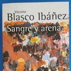 Libros: LIBRO / VICENTE BLASCO IBAÑEZ - SANGRE Y ARENA, ALIANZA EDITORIAL 2011. Lote 209784765