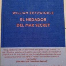 Libros: WILLIAM KOTZWINKLE. EL NEDADOR DEL MAR SECRET. TRAD. YANNIK GARCIA. 1A ED. BARCELONA OCTUBRE 2015.. Lote 209845465