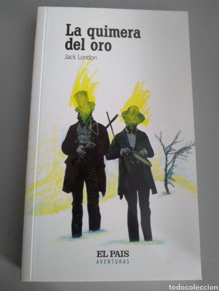 LA QUIMERA DEL ORO. JACK LONDON (Libros Nuevos - Literatura - Narrativa - Clásicos Universales)