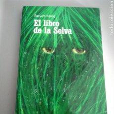 Libros: EL LIBRO DE LA SELVA RUDYARD KIPLING. Lote 210347036