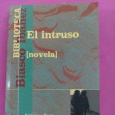 Libros: EL INTRUSO , BLASCO IBAÑEZ 1999 , BIBLIOTECA NUEVA. Lote 212016467