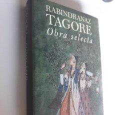 Libros: RABINDRANAZ TAGORE OBRA SELECTA CIRCULO LECTORES 1991. Lote 212892750