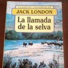 Libros: LA LLAMADA DE LA SELVA. JACK LONDON.EDICIÓN ÍNTEGRA. FONTANA 9788476728390. Lote 214434456