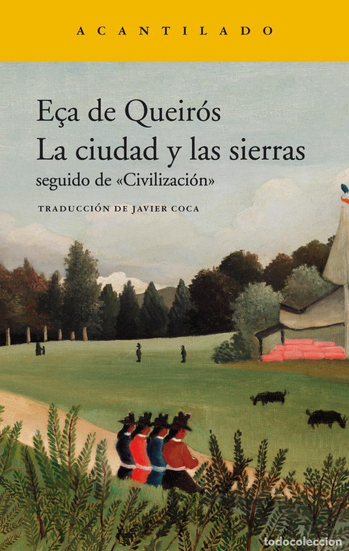 EÇA DE QUEIRÓS. LA CIUDAD Y LAS SIERRAS.SEGUIDO DE «CIVILIZACIÓN» (Libros Nuevos - Literatura - Narrativa - Clásicos Universales)