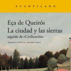 Libros: EÇA DE QUEIRÓS. LA CIUDAD Y LAS SIERRAS.SEGUIDO DE «CIVILIZACIÓN».-NUEVO. Lote 214815370