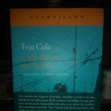 Libros: TEJU COLE. CADA DÍA ES DEL LADRÓN . ACANTILADO. Lote 276752043