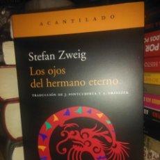 Livros: STEFAN ZWEIG.MARÍA.LOS OJOS DEL HERMANO ETERNO.EDITORIAL ACANTILADO. Lote 217739408