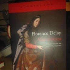 Libros: FLORENCE DELAY.ALTA COSTURA.ACANTILADO. Lote 217740376