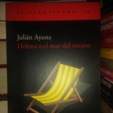 Libros: JULIO AYESTA . HELENA O EL MAR DE VERANO. ACANTILADO. Lote 217741946