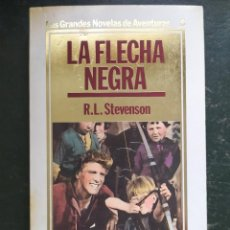 Libros: LA FLECHA NEGRA.- GRANDES NOVELAS DE AVENTURAS. Lote 218149742