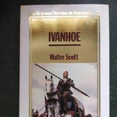 Libros: IVANHOE.- GRANDES NOVELAS DE AVENTURAS. Lote 218151355