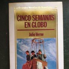 Libros: CINCO SEMANAS EN GLOBO.- GRANDES NOVELAS DE AVENTURAS. Lote 218151580