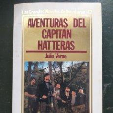 Libros: AVENTURAS DEL CAPITÁN HATTERAS .- GRANDES NOVELAS DE AVENTURAS. Lote 218153713