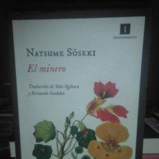 Libros: NATSUME SOSEKI.EL MINERO.IMPEDIMENTA. Lote 218250761