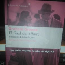 Libros: GRAHAM GREENE.EL FINAL DEL AFFAIRE.LIBROS DEL ASTEROIDE. Lote 228357375