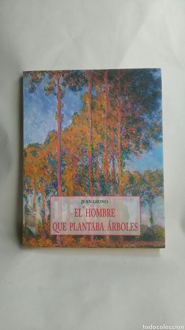 EL HOMBRE QUE PLANTABA ÁRBOLES. JEAN GIONO. (Libros Nuevos - Literatura - Narrativa - Clásicos Universales)