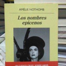 Libros: AMELIE NOTHOMB.LOS NOMBRES EPICENOS.ANAGRAMA. Lote 218307325